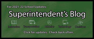 For 2021-22 School Updates, click here for the Superintendent's Blog